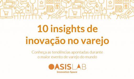 OasisLab apresenta 10 insights de inovação no varejo