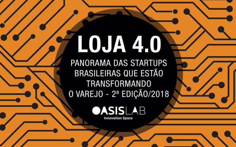Panorama das startups brasileiras que estão transformando o varejo – Loja 4.0 (2ª edição/2018)